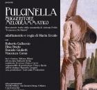 dal 23 al 26 Febbraio - Pulcinella Suggeritore Melodrammatico - h 21,00