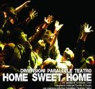 dal 23 al 25 Marzo - HOME SWEET HOME - h 21,00